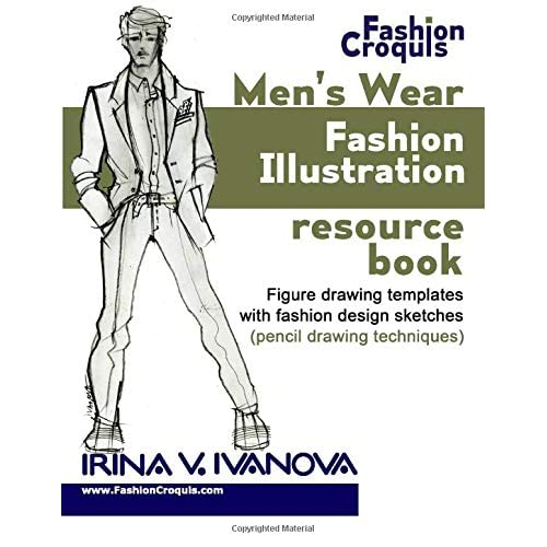 Mens Wear Fashion Illustration Resource Book Figure Drawing Templates With Fashion Design Sketches Pencil Drawing Techniques Fashion Croquis Volume 3 1st Edition Buy Products Online With Ubuy Thailand In Affordable Prices 0692608648